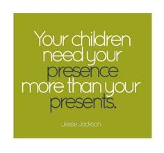 Truth! We try to give our children the gifts of experience and quality time rather than a bunch of toys that will just get broken soon anyway!
