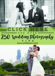 Over 250 Wedding Photography Tips, wedding photo tips, tips for wedding photography