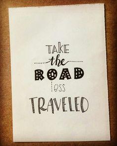 Take the road less traveled~~