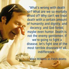 Robin Williams as Patch Adams on Death and Indifference                                                                                                                                                      More