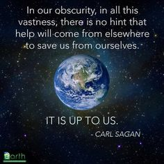 Dang, seems like everything Carl Sagan said was powerful and on point. Thanks to More Trees Less Assholes and Revolution - 2040 for the image.