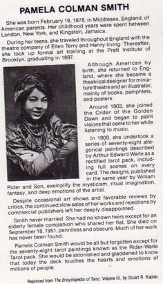 A few people have asked me about Pamela, so here is a minibiography of hers. From Stuart Kaplan's Encyclopedia of Tarot.