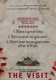 The Visit- The terrifying story of a brother and sister who are sent to their grandparents' remote Pennsylvania farm for a weeklong trip. Once the children discover that the elderly couple is involved in something deeply disturbing, they see their chances of getting back home are growing smaller every day.--Another M. Night Shyamalan movie can't wait to see