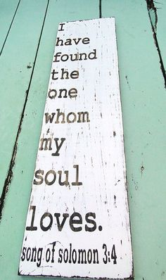 Song of Solomon <3 Awesome verse to put on wedding invitations and other such wedding things.