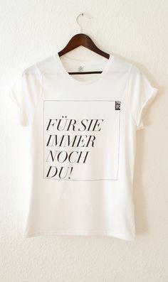 """T-Shirt mit Spruch """"Für Sie immer noch Du"""" // shirt with print by neukoellnrucksackgang via dawanda.com"""