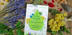 Livre Le grand guide de l'aromathérapie et des soins beauté au naturel - Aroma-Zone. 14,95€