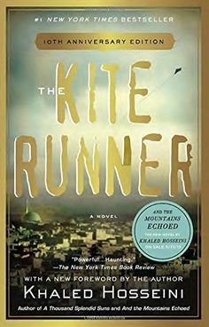 The Kite Runner by Khaled Hosseini…