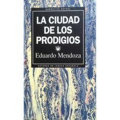 LA CIUDAD DE LOS PRODIGIOS DE EDUARDO MENDOZA