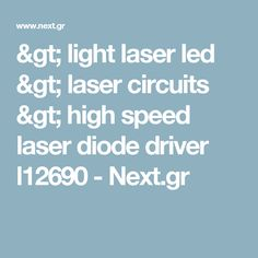> light laser led > laser circuits > high speed laser diode driver l12690 - Next.gr