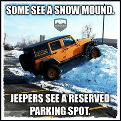 Some see a snow mound. Jeepers see a reserved parking spot. #jeepmeme #teraflex