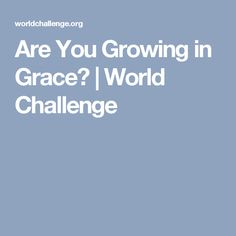 David Wilkerson-Are You Growing in Grace?   World Challenge