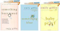 Emily Griffin...  Something Borrowed  Something Blue  Baby Proof