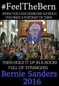 Friends of Bernie's are not strangers, we're all friends who just haven't met! #FeeltheBERN