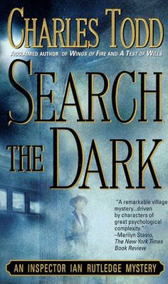 """Read """"Search the Dark An Inspector Ian Rutledge Mystery"""" by Charles Todd available from Rakuten Kobo. The introspective hero of Wings of Fire and A Test of Wills (Edgar Award nominee) returns in Search the Dark, a provocat. New Books, Books To Read, Reading Books, Dark Books, Thing 1, Mystery Books, What To Read, Book Recommendations, Book Lovers"""