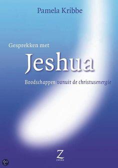 (B)(2014) Pamela Kribbe - Gesprekken met Jeshua - Gechannelde boodschappen om inzicht te verwerven in herkomst en bestemming van de ziel en te leven vanuit liefde.