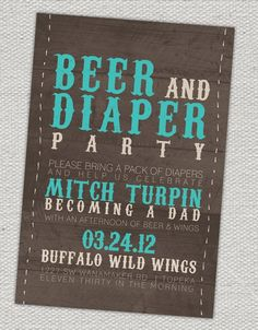 a baby shower for dad! Beer & Diaper Party! - Click image to find more Kids Pinterest pins