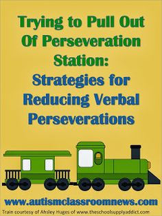 Autism Classroom News: http://www.autismclassroomnews.com    Truing to Pull Out of Perseveration Station: Strategies for Reducing Verbal Perseverations {freebie} by Autism Classroom News: http://www.autismclassroomnews.com