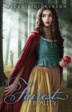The Fairest Beauty/Melanie Dickerson