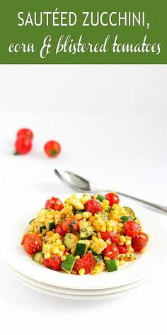 Sautéed Zucchini Corn & Blistered Tomatoes This easy side dish recipe is fantastic when made with the sweetest summertime corn and tomatoes! 81 calories and 0 Weight Watchers SP Source by cookincanuck Best Corn Salad Recipe, Corn Salad Recipes, Best Salad Recipes, Fruit Recipes, Vegetarian Recipes, Healthy Recipes, Healthy Corn, Healthy Sides, Summer Recipes