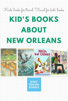 Prepare your children for a trip to the Big Easy with these Children's books about New Orleans