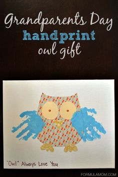 Grandparents Day Handprint Owl Gift Looking for a Grandparents Day Handprint craft? Make an adorable owl to let them know that Grandparents Day Poem, Grandparents Day Activities, National Grandparents Day, Mothers Day Crafts For Kids, Fathers Day Crafts, Grandparent Gifts, Mothers Day Cards, Baby Crafts, Toddler Crafts