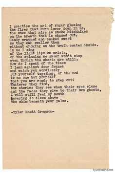 Typewriter Series #978byTyler Knott Gregson *It's official, my book,Chasers of the Light,is out! You can order it throughAmazon,Barnes and Noble,IndieBound,Books-A-Million,Paper SourceorAnthropologie*