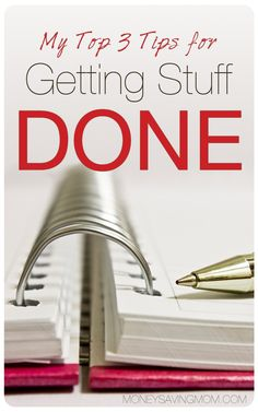 My Top 3 Tips for Getting Stuff Done