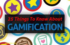 25 Things Teachers Should Know About Gamification - via edudemic