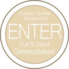 Enter Outdoor Families' Sand and Surf Family Adventure Giveaway for a chance to win a prize package value at over $10,000.