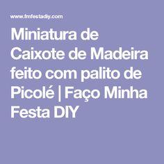Miniatura de Caixote de Madeira feito com palito de Picolé | Faço Minha Festa DIY
