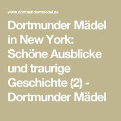 Dortmunder Mädel in New York: Schöne Ausblicke und traurige Geschichte (2) - Dortmunder Mädel