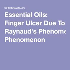 Essential Oils: Finger Ulcer Due To Raynaud's Phenomenon