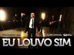 Eu Louvo Sim - Fernandes Lima (Clipe Oficial) - YouTube