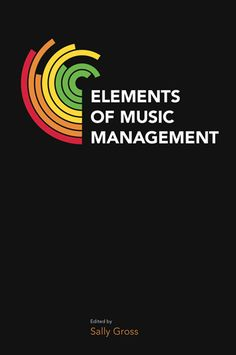NEW for 2017! Elements of Music Management; Sarah Davis, Graham Ball; Tony Crean; Tony Farsides; Sally Gross - Equinox Publishing