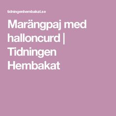 Marängpaj med halloncurd | Tidningen Hembakat