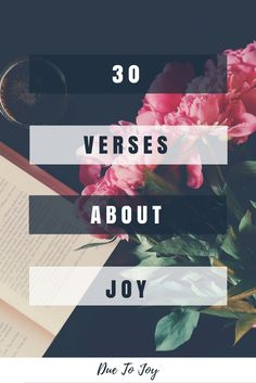 30 Bible Verses About Joy- Due to Joy Blog