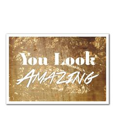 Look at this 'You Look Amazing' Art Print on #zulily today!