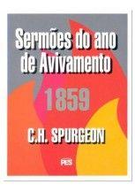Sermão do Ano de Avivamento 1859 - C.H.Spurgeon