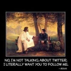 "Lol - Jesus had to know that one day ""follow me"" would be a Pinterest call to action that nobody can refuse...and Pinterest would bring them to Him."