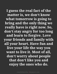 Heartfelt  Love And Life Quotes: Have fun and live your life the way you want to live it.