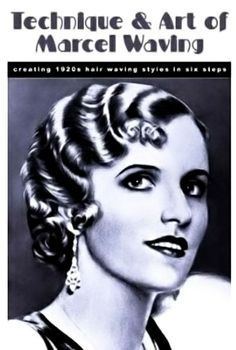 Marcel Waves: A new way of curling women's hair during the twenties and thirties. This hairstyle consisted of tight, deep waves close to the face.