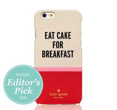 Deck out your favorite accessory with this adorable Kate Spade phone case. And yes, we do eat cake for breakfast. #BabbleEditorPicks