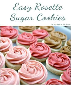 Easy to make Rosette sugar cookies using the best sugar cookie recipe in the world. And extremely easy to decorate roses made out of frosting.