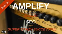 Have you done SEO Successfully? Now Make your SEO Campaigns More Spectacular