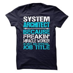 Awesome Shirt For System Architect T-Shirts, Hoodies. ADD TO CART ==►…