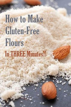 to Make Gluten-Free Flours in 3 Minutes or Less How to Make Gluten-Free Flours in 3 Minutes or Less!How to Make Gluten-Free Flours in 3 Minutes or Less! Gluten Free Diet Plan, Gluten Free Snacks, Foods With Gluten, Gluten Free Cooking, Gluten Free Breads, Gluten Free Pasta, Lactose Free, Wheat Free Recipes, Dairy Free Recipes