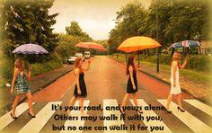 It's your road, and yours alone. Others may walk it with you, but no one can walk it for you.   Benieuwd hoe het meisje haar weg heeft vervolgd? bakingbianca.tumblr.com