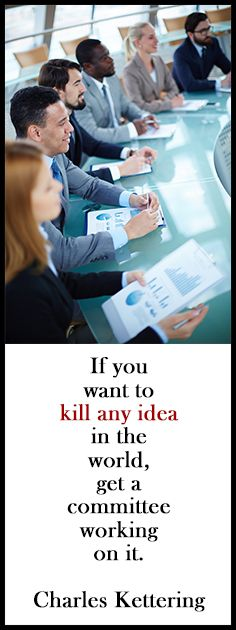 Want to kill an idea? Assign it to a committee.