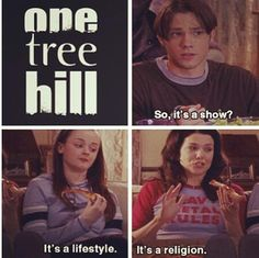One Tree Hill described by the Gilmore Girls!this is really great for me, because Gilmore Girls and One Tree Hill are my two favorite tv shows Tv Quotes, Movie Quotes, Ouat, People Always Leave, One Tree Hill Quotes, Show Must Go On, First Love, My Love, Great Tv Shows