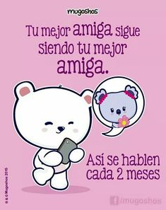 Mugoshos Happy Quotes, Positive Quotes, Love Quotes, Best Friends Forever, My Best Friend, Cute Love Cartoons, Cute Images, Spanish Quotes, Friend Birthday